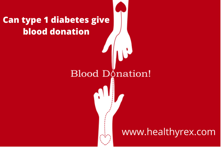 Can Type 1 Diabetes Give Blood Donation