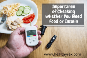 Importance of Checking whether You Need Food or Insulin