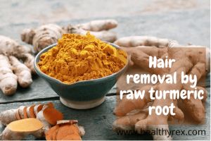 Home Remedies for Hair Removal on Private Parts Using Raw Turmeric Root